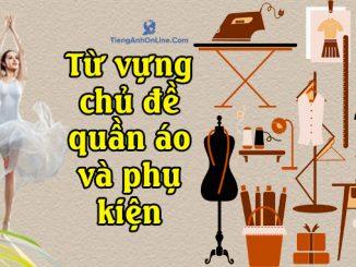 27 Từ vựng chủ đề quần áo và phụ kiện