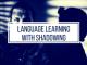 Luyện phát âm tiếng Anh bằng phương pháp SHADOWING