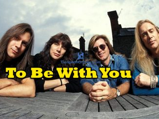To Be With You- Bài hát tiếng Anh hay
