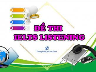 ĐỀ THI IELTS LISTENING 7