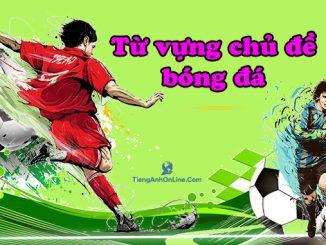 60 Từ vựng tiếng Anh chủ đề bóng đá